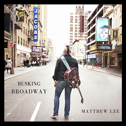Busking Broadway von Matthew Lee