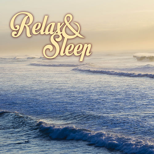 Relax & Sleep - Best Serenity Relaxation Songs by Relax - Meditate - Sleep