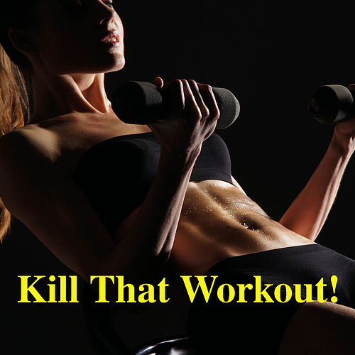 Kill That Workout! de Various Artists