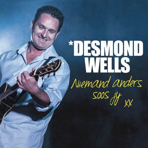 Niemand Anders Soos Jy Nie de Desmond Wells