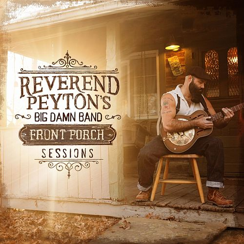 One More Thing by The Reverend Peyton's Big Damn Band