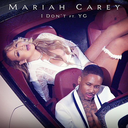 I Don't (feat. YG) by Mariah Carey