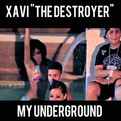 My Underground by Xavi the Destroyer
