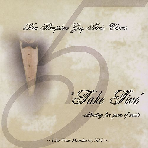 Take Five: Celebrating Five Years of Music by New Hampshire Gay Men's Chorus