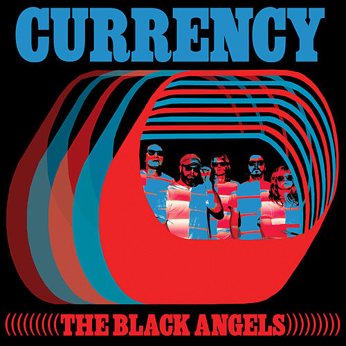 Currency by The Black Angels