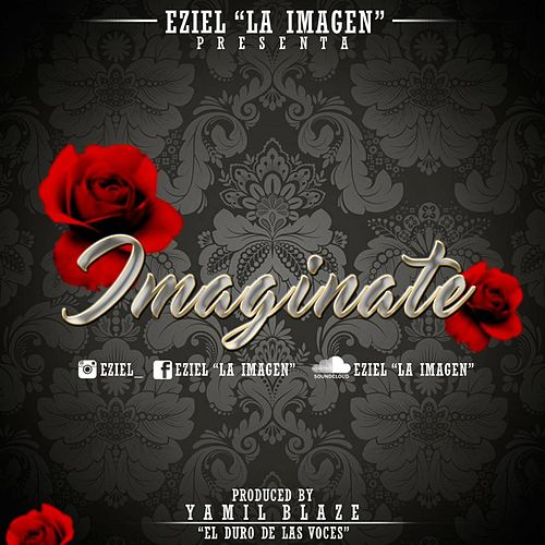 Imaginate by Eziel La Imagen