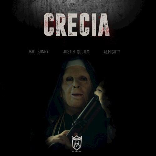 Crecia (feat. Bad Bunny & Almighty) de Justin Quiles