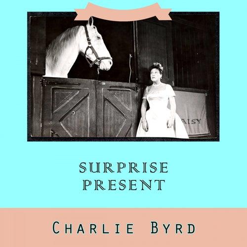 Surprise Present von Charlie Byrd