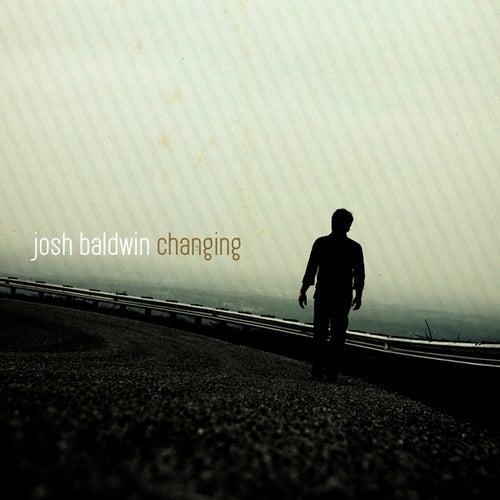 Changing by Josh Baldwin