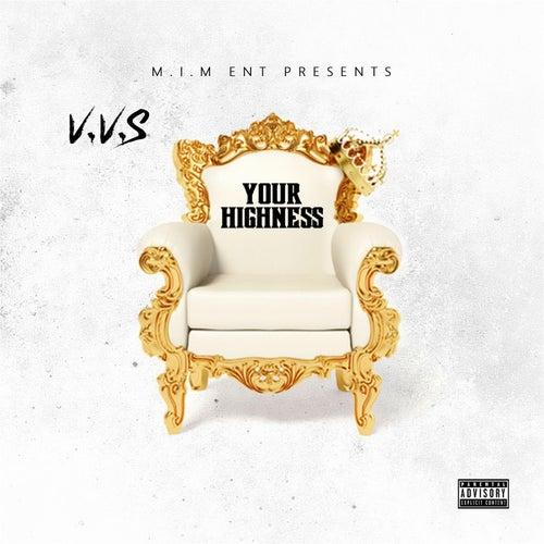 Your Highness by V.V.S
