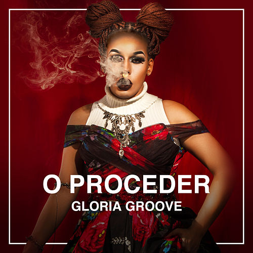 O Proceder de Gloria Groove