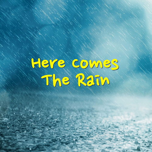Here Comes The Rain by Various Artists