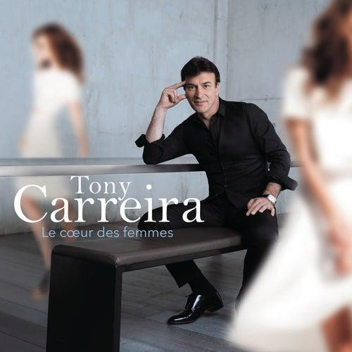 Le coeur des femmes de Tony Carreira