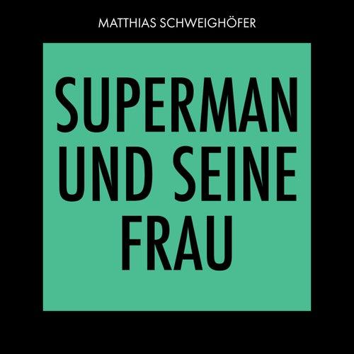 Superman und seine Frau (Radio Edit) von Matthias Schweighöfer