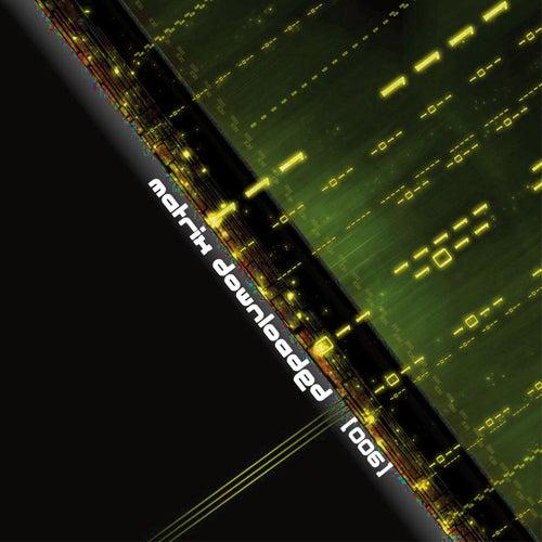 Matrix Downloaded 006 von Various Artists