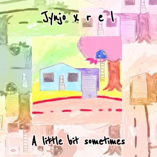 A Little Bit Sometimes by Jynjo
