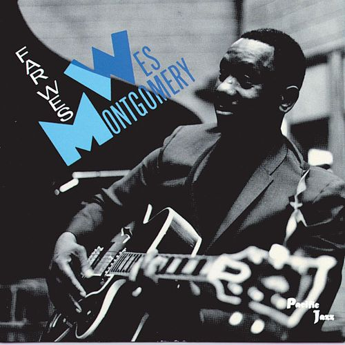 Far Wes by Wes Montgomery