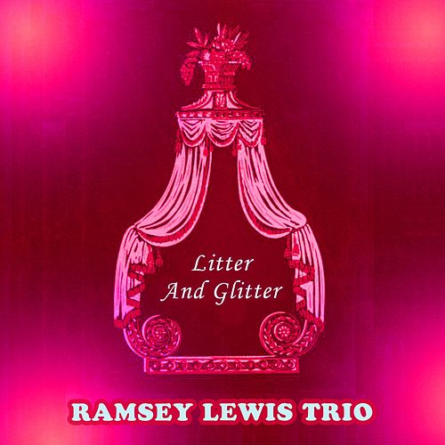 Litter And Glitter by Ramsey Lewis