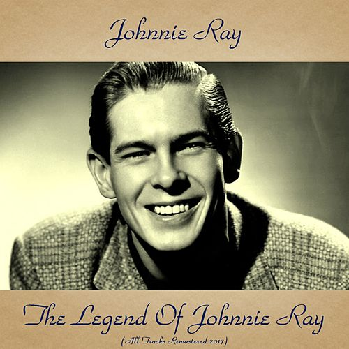 The Legend of Johnnie Ray (All Tracks Remastered 2017) de Johnnie Ray