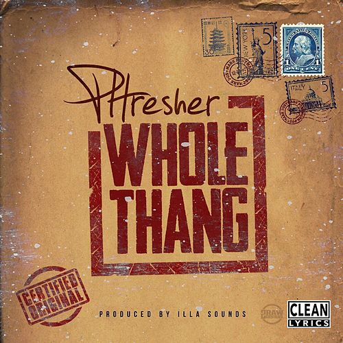 Whole Thang by Phresher