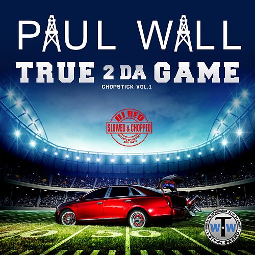 True 2 da Game: Chopstick, Vol. 1 (Slowed & Chopped) de Paul Wall