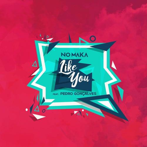 Like You by No Maka