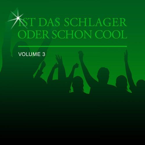 Ist Das Schlager Oder Schon Cool, Vol. 3 by Various Artists