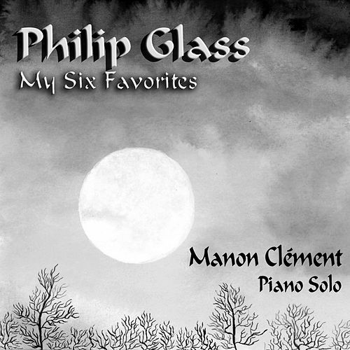 Philip Glass - My Six Favorites (Manon Clément - Piano Solo) de Manon Clément