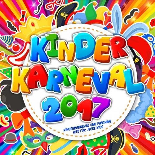 Kinder Karneval 2017 - Kinderkarneval und Fasching Hits für jecke Kids von Various Artists