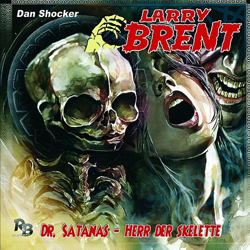 Folge 23: Dr. Satanas- Herr der Skelette von Larry Brent