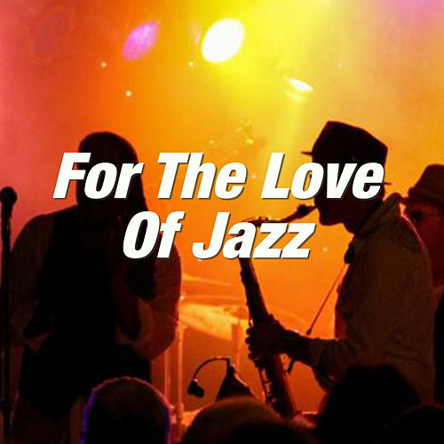 For The Love Of Jazz de Various Artists