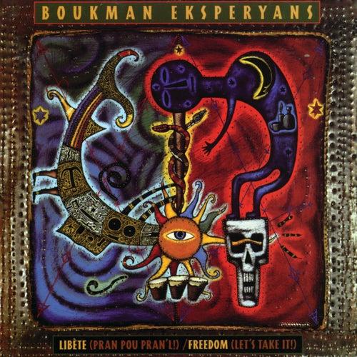 Libete (Pran Pou Pran'l) Freedom (Let's Take It!) by Boukman Eksperyans