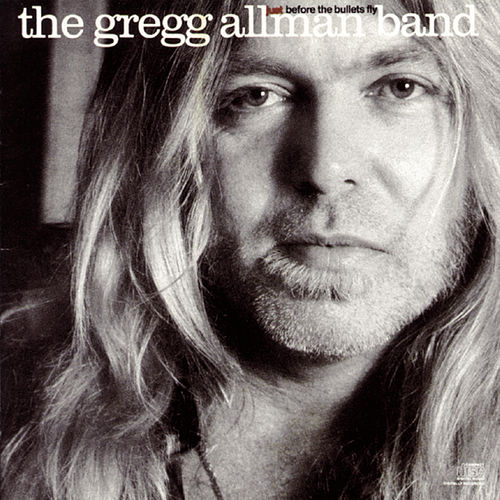Just Before The Bullets Fly de Gregg Allman