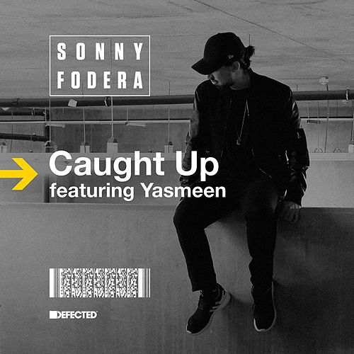Caught Up (feat. Yasmeen) (Remixes) by Sonny Fodera