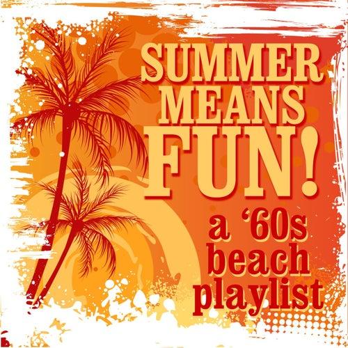 Summer Means Fun: A '60s Beach Playlist de Various Artists