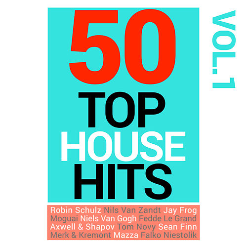 Top 50 House, Vol. 1 von Various Artists
