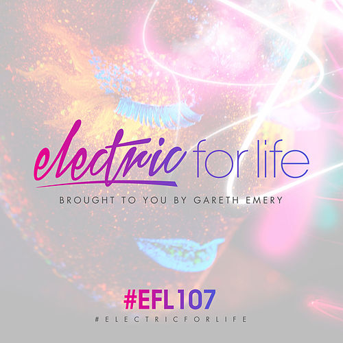 Electric For Life Episode 107 de Various Artists