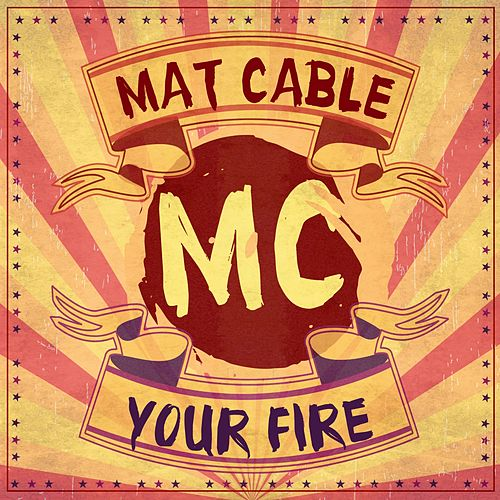 Your Fire by Mat Cable