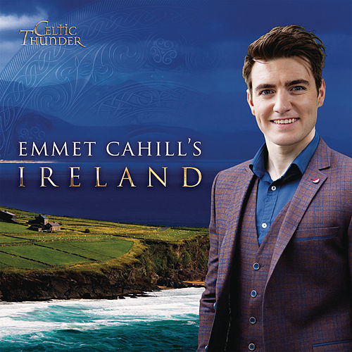 Emmet Cahill's Ireland by Celtic Thunder