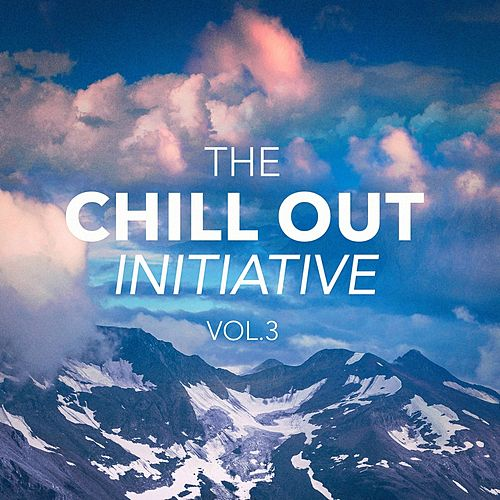 The Chill Out Music Initiative, Vol. 3 (Today's Hits In a Chill Out Style) de Various Artists