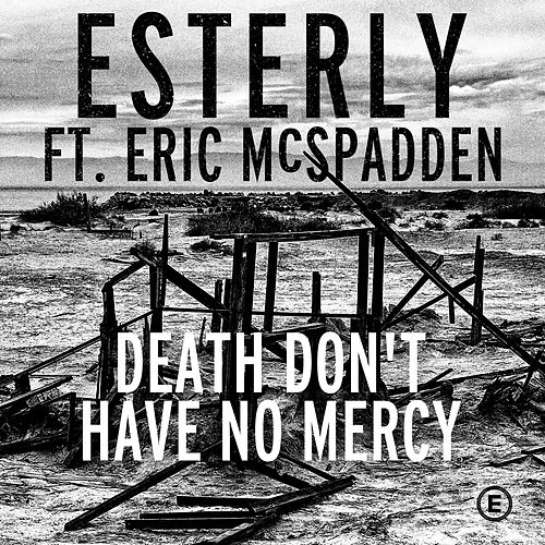 Death Don't Have No Mercy by Esterly