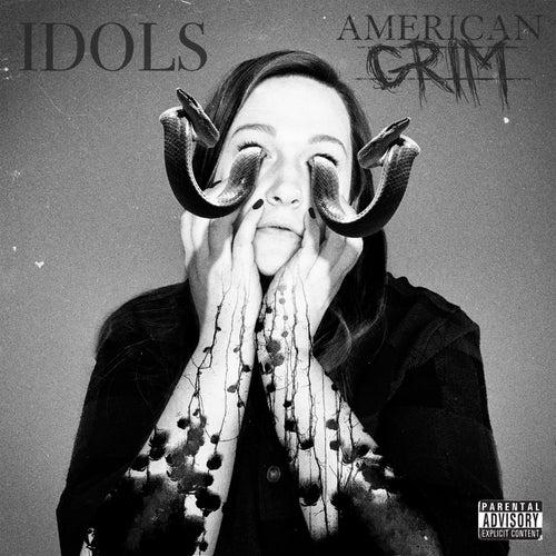 Idols by American Grim