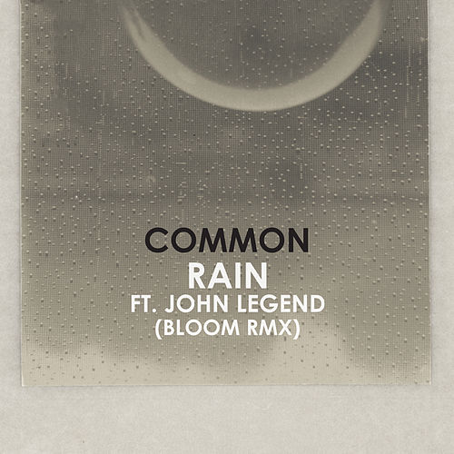Rain (Bloom Remix) by Common