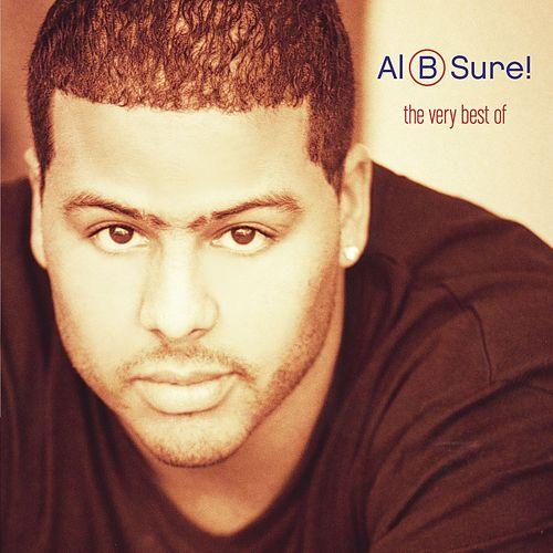 The Very Best Of Al B. Sure! di Al B. Sure!