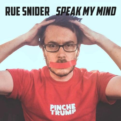 Speak My Mind von Rue Snider