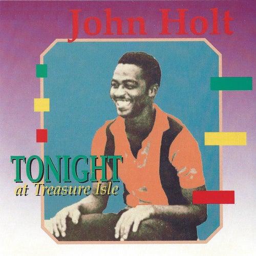 Tonight at Treasure Isle by John Holt