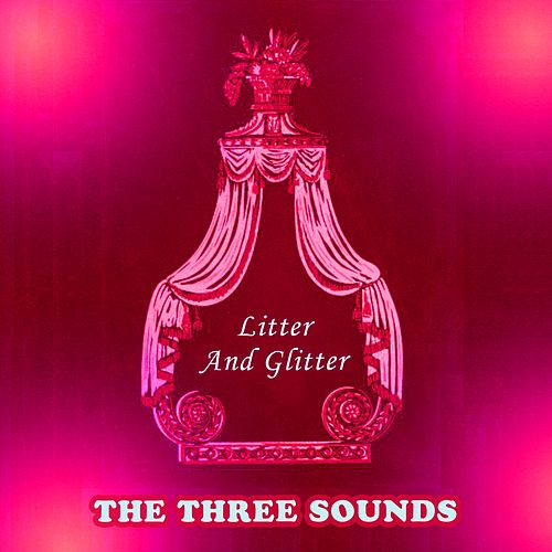 Litter And Glitter by The Three Sounds