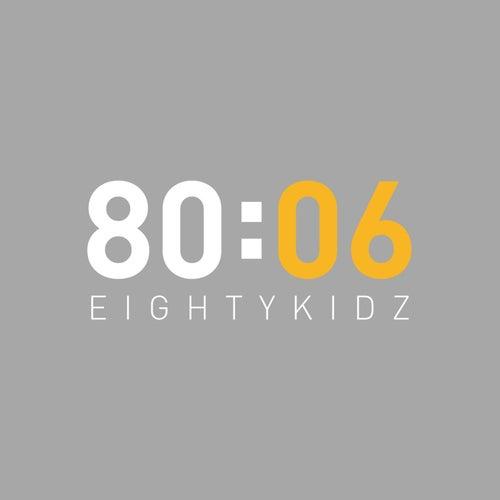80:06 by 80Kidz