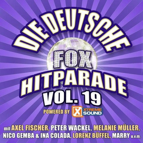Die deutsche Fox Hitparade powered by Xtreme Sound, Vol. 19 von Various Artists