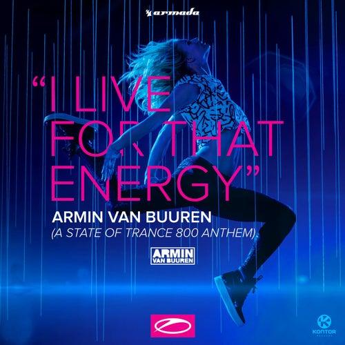I Live for That Energy (Asot 800 Anthem) von Armin Van Buuren